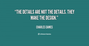 quote-Charles-Eames-the-details-are-not-the-details-they-11821